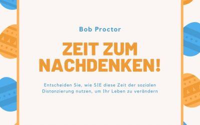 Eine Zeit zum Nachdenken – Bob Proctor