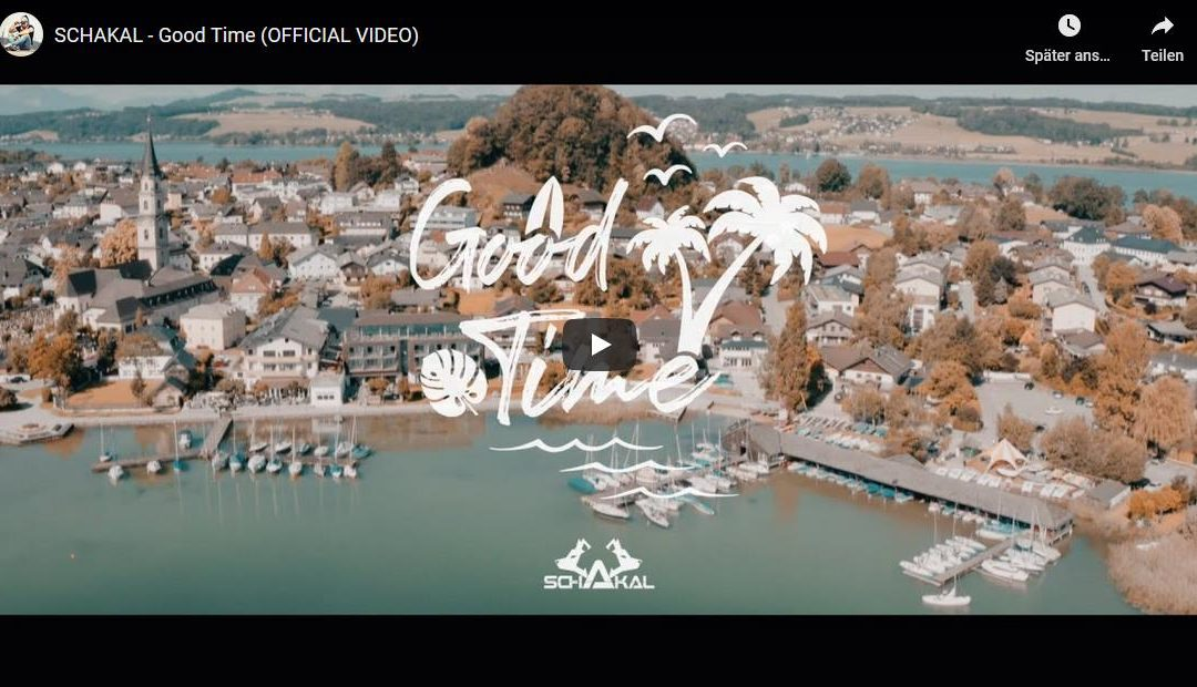 SCHAKAL – Good Time (OFFICIAL VIDEO)