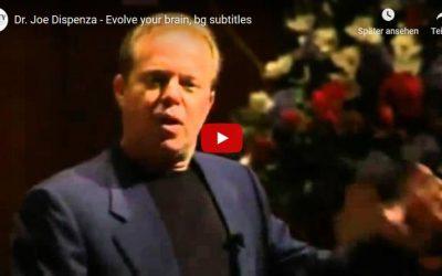 Video – Evolve Your Brain – Verändern Sie Ihr Bewusstsein