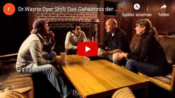 Shift – Das Geheimnis der Inspiration – Dr. Wayne Dyer – Diesen Film solltest du gesehen haben